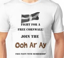 Fight for a Free Cornwall! Join the Ooh Ar Ay! Unisex T-Shirt