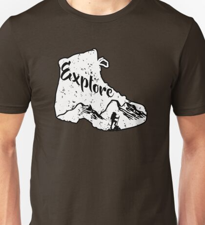 Explore - Hiker and Hiking Boot Unisex T-Shirt