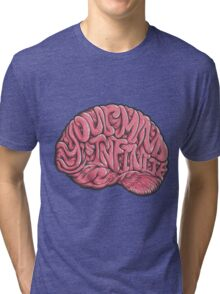 Your Mind is Infinite Tri-blend T-Shirt