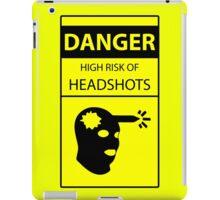 DANGER high risk of headshots iPad Case/Skin