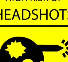 DANGER high risk of headshots Sticker