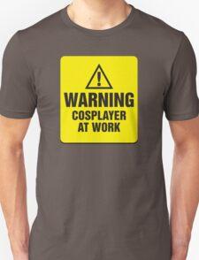 Warning Cosplayer at Work T-Shirt
