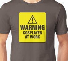 Warning Cosplayer at Work Unisex T-Shirt