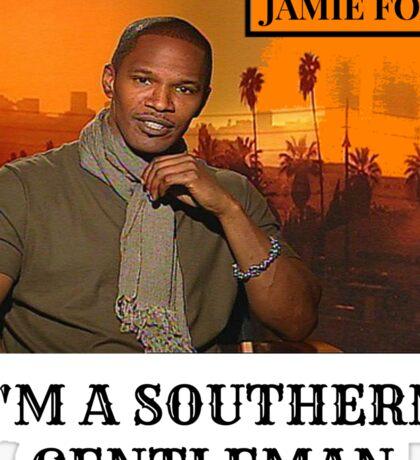 Jamie Foxx - I'm A Southern Gentlemen Sticker