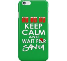 KEEP CALM AND WAIT FOR SANTA iPhone Case/Skin