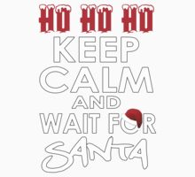 KEEP CALM AND WAIT FOR SANTA Kids Clothes