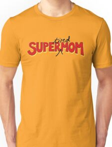 Super(tired)Mom Unisex T-Shirt