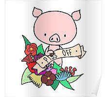 Piggy, PISS OFF Poster