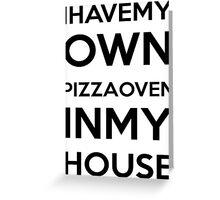 PIZZA OVEN HOUSE Dr. Steve Brule Design by SmashBam Greeting Card