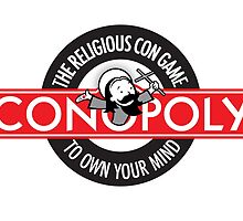 Conopoly—the religious con game! by atheistcards