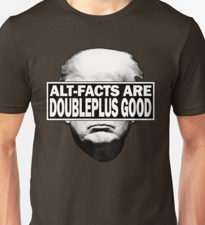 Alt-Facts are the New Facts Unisex T-Shirt