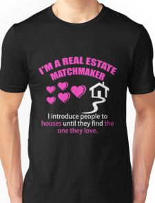 Real Estate Matchmaker Unisex T-Shirt