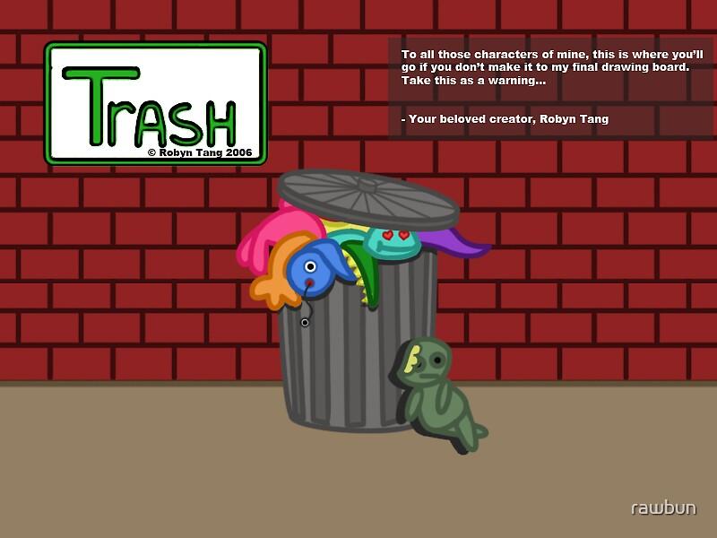 Trash by rawbun