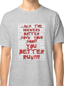You better run! Classic T-Shirt