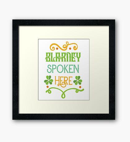 Saint Patricks Day T-Shirt - St. Patty's Day- Blarney Spoken Here T-Shirt Framed Print