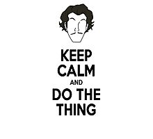 Keep Calm and do the thing Photographic Print