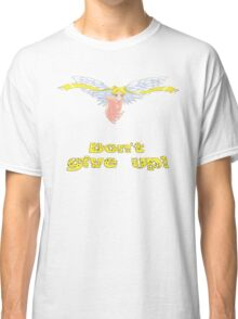 Don't give up! Classic T-Shirt