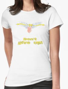 Don't give up! T-Shirt