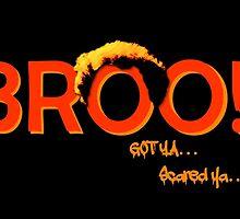 BROO! Dr. Steve Brule Design by SmashBam by SmashBam