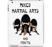 Mixed Martial Arts...and crafts iPad Case/Skin