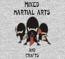 Mixed Martial Arts...and crafts by thatdavieguy