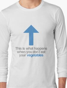 This is what happens when you don't eat your vegetables Long Sleeve T-Shirt