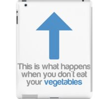 This is what happens when you don't eat your vegetables iPad Case/Skin
