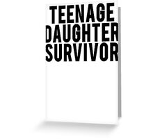 Teenage Daughter Survivor Greeting Card
