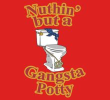 Ain't Nuthin' But A Gangsta Potty Kids Clothes