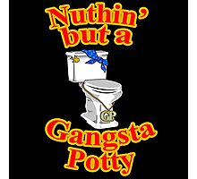 Ain't Nuthin' But A Gangsta Potty Photographic Print