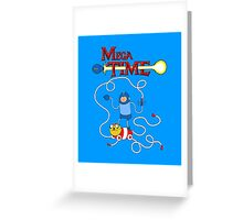 MEGA TIME! Greeting Card