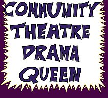 Community Theater Drama Queen by Brian Belanger