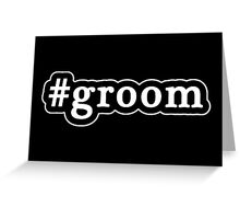 Groom - Hashtag - Black & White Greeting Card