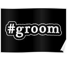Groom - Hashtag - Black & White Poster