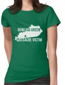 Bowling Green Massacre Victim Tee Shirt Womens Fitted T-Shirt