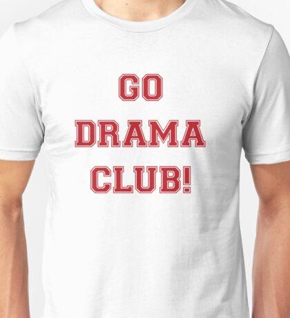 Go Drama Club! Unisex T-Shirt