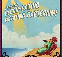 catch the FLESH EATING READING BACTERIUM by Lauren Gacek