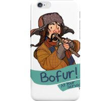 Bofur at Your Service iPhone Case/Skin