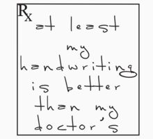 Doctor's handwriting sucks! by SamsShirts