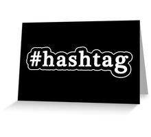 Hashtag - Hashtag - Black & White Greeting Card