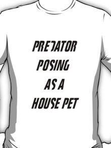 Fight Club - Tyler Durden Predator Posing As A House Pet T-Shirt