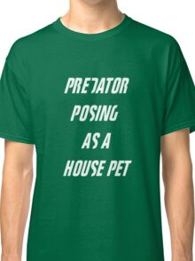 Fight Club - Tyler Durden Predator Posing As A House Pet Classic T-Shirt