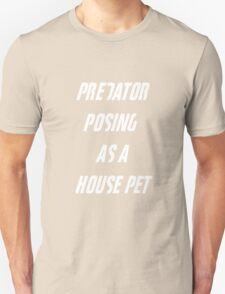 Fight Club - Tyler Durden Predator Posing As A House Pet Unisex T-Shirt