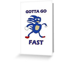 Sanic - Gotta go fast Greeting Card