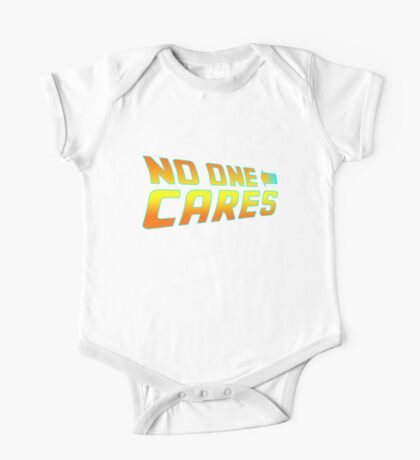 No One Cares  One Piece - Short Sleeve