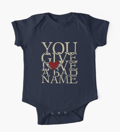 You Give Love a Bad Name One Piece - Short Sleeve