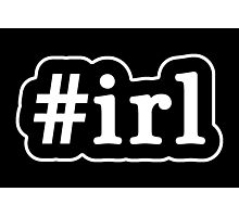 IRL - Hashtag - Black & White Photographic Print