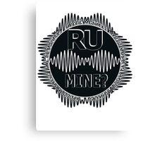 R U Mine? Blk/Blk/Blk Canvas Print