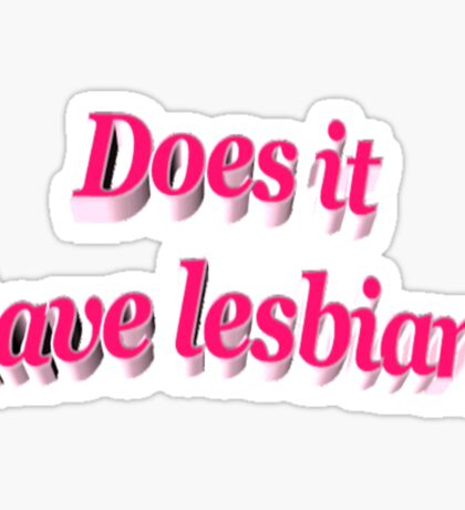 Does it have lesbians? Sticker
