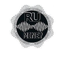 R U Mine? Gry/Wht/Black Photographic Print